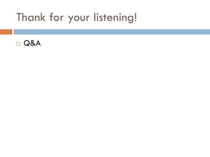 Thank for your listening!