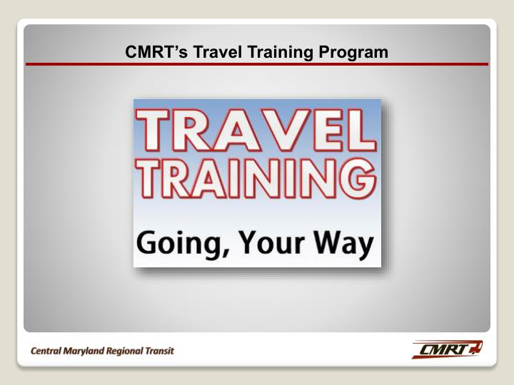 CMRT's Travel Training Program