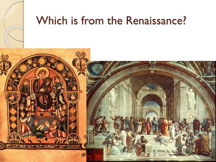 Which is from the Renaissance?