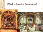 which is from the renaissance