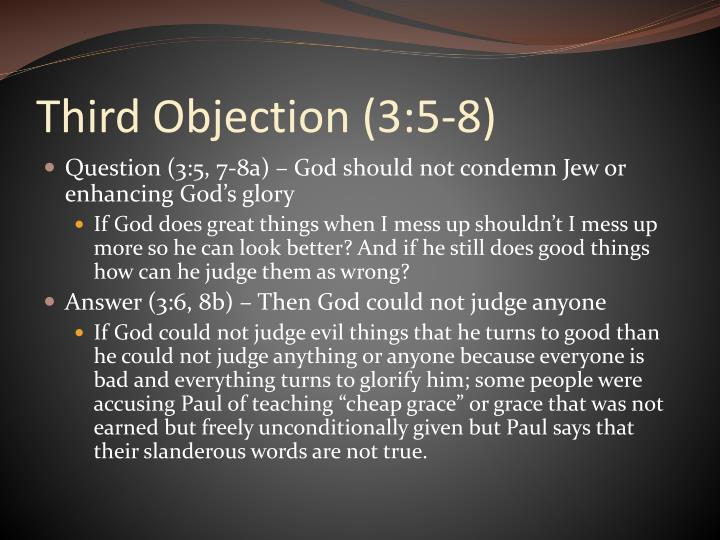 Third Objection (3:5-8)