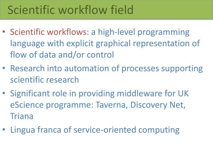 Scientific workflow field