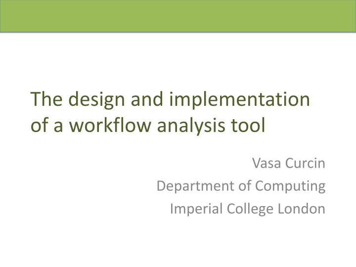 the design and implementation of a workflow analysis tool