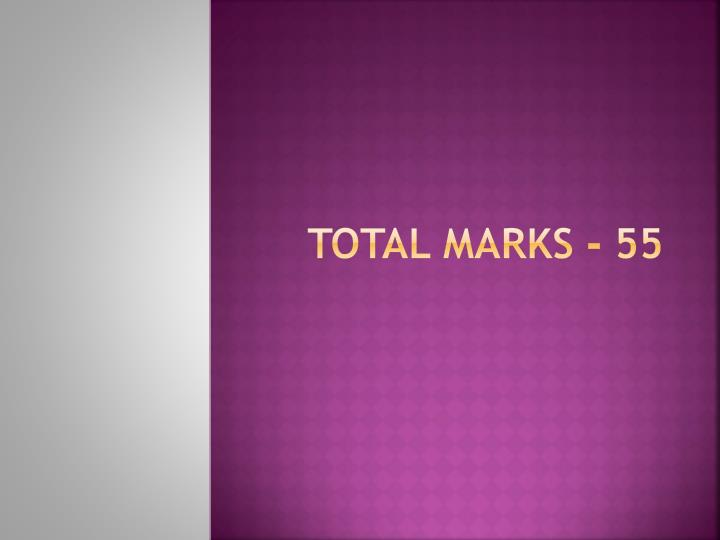 Total Marks - 55