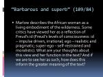 barbarous and superb 109 84