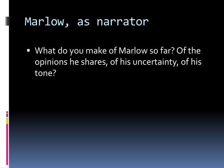 Marlow, as narrator