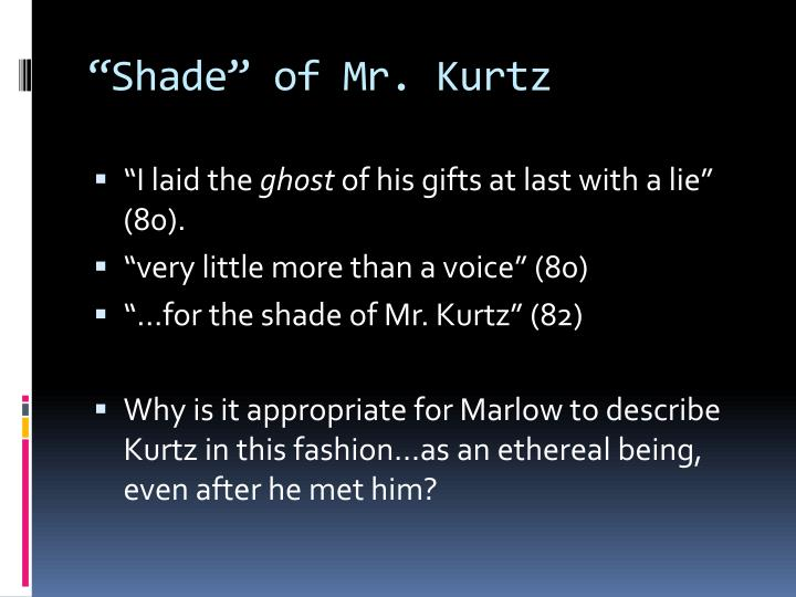 """Shade"" of Mr. Kurtz"