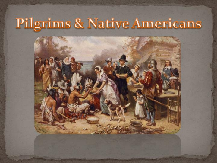 Pilgrims & Native Americans