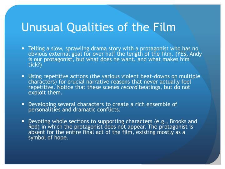 Unusual Qualities of the Film
