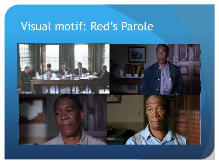 Visual motif: Red's Parole