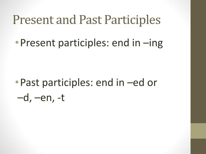 Present and Past Participles