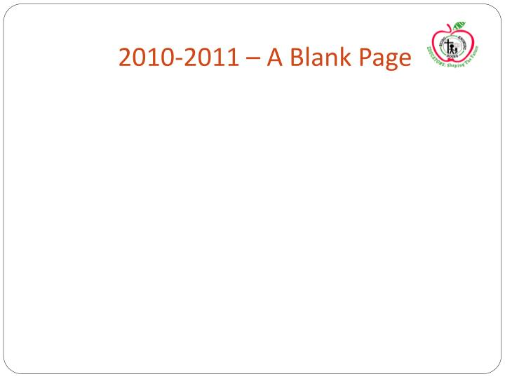 2010-2011 – A Blank Page