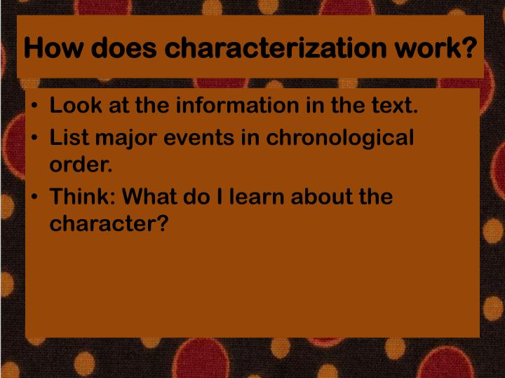 How does characterization work?