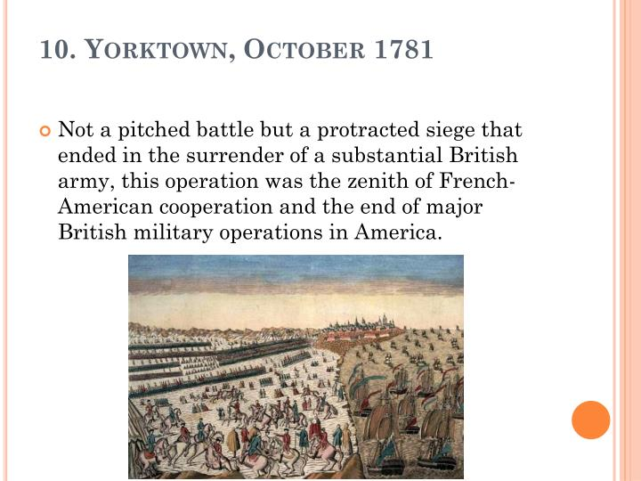 10. Yorktown, October 1781