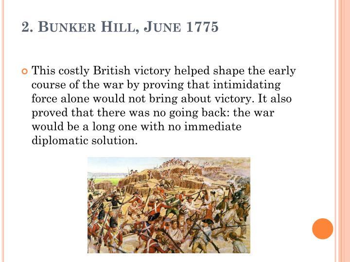 2. Bunker Hill, June 1775