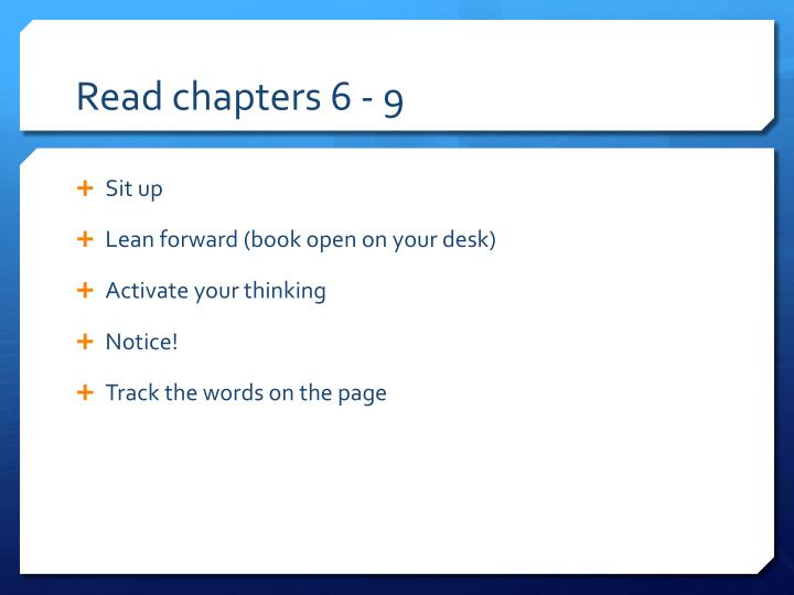 Read chapters 6 - 9
