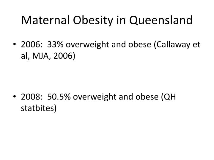 Maternal Obesity in Queensland