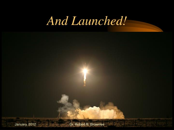 And Launched!