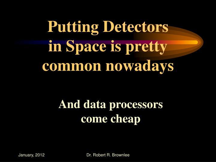 Putting Detectors