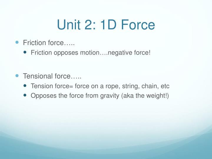 Unit 2: 1D Force