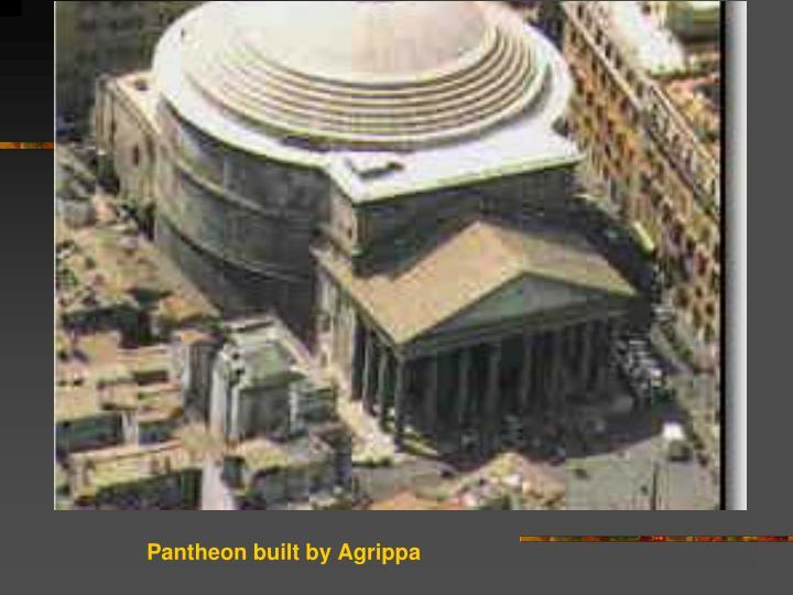 Pantheon built by Agrippa