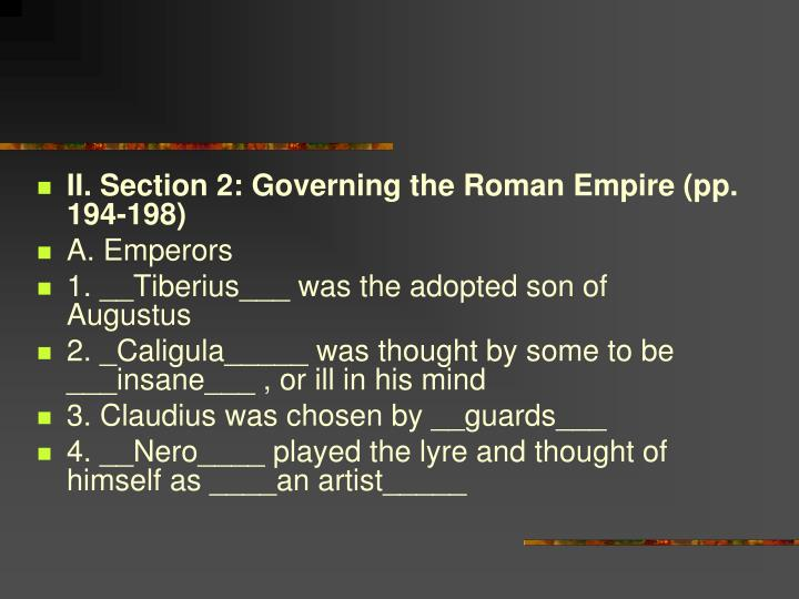 II. Section 2: Governing the Roman Empire (pp. 194-198)