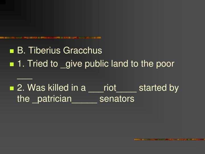 B. Tiberius Gracchus