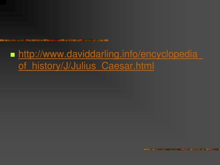 http://www.daviddarling.info/encyclopedia_of_history/J/Julius_Caesar.html
