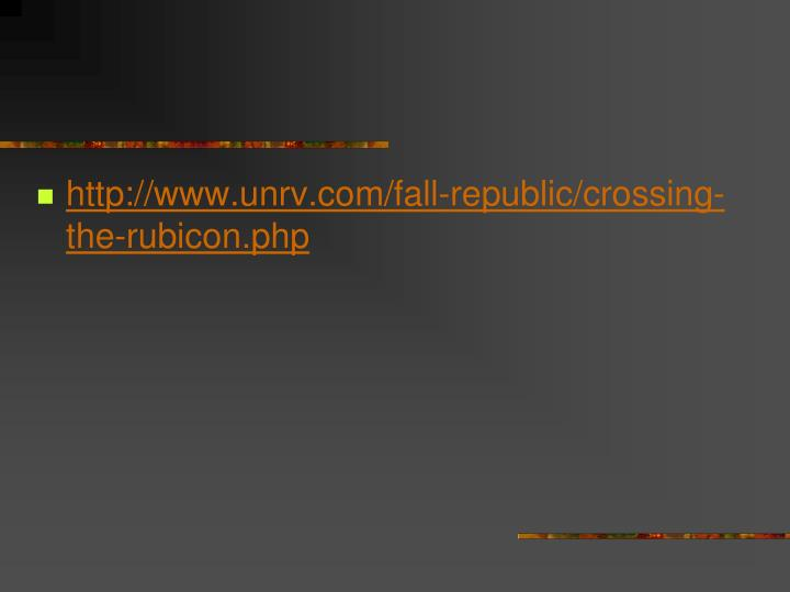 http://www.unrv.com/fall-republic/crossing-the-rubicon.php