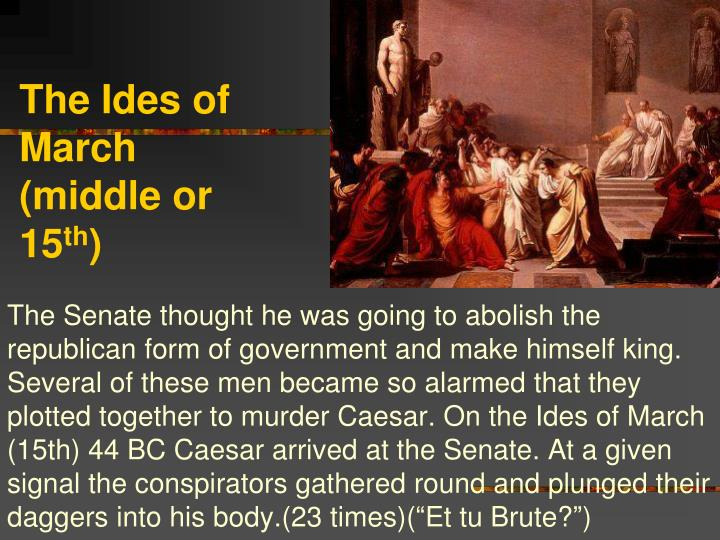 The Ides of March (middle or 15