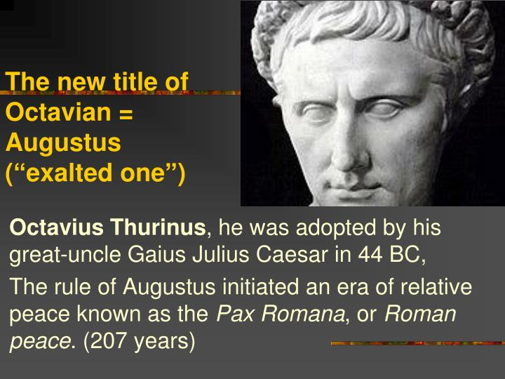 """The new title of Octavian = Augustus (""""exalted one"""")"""