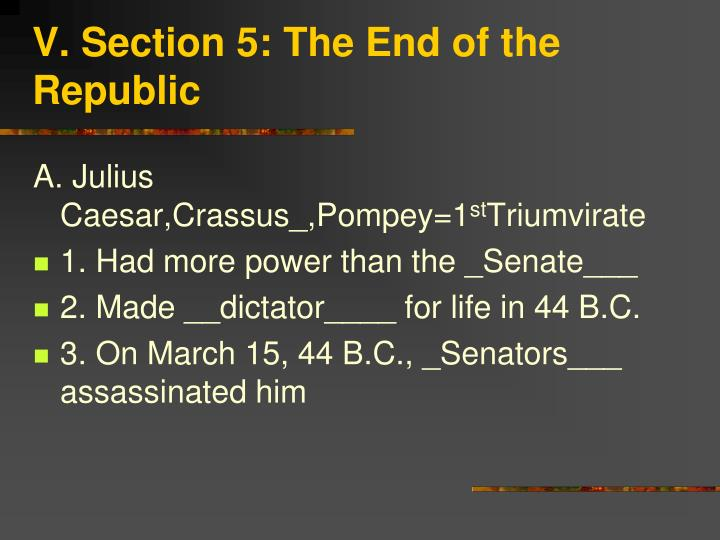 V. Section 5: The End of the Republic