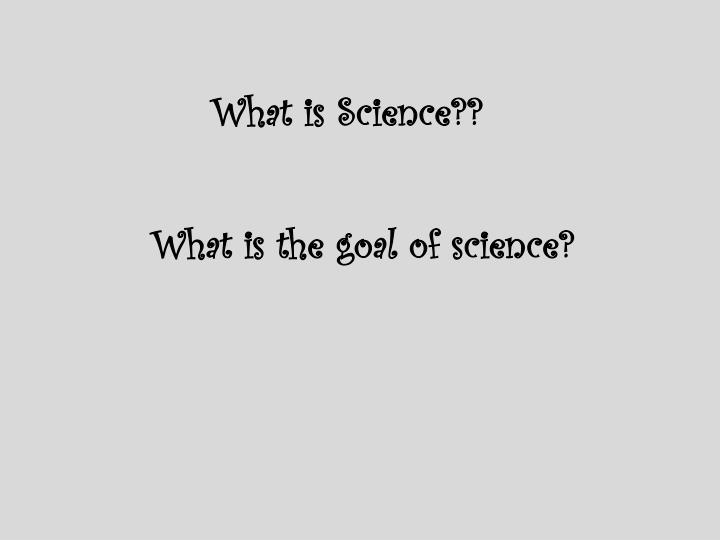 What is Science??
