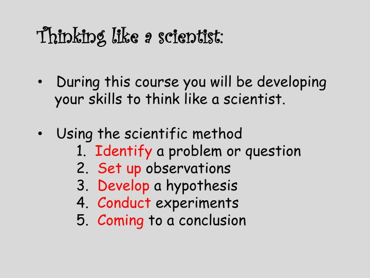 Thinking like a scientist: