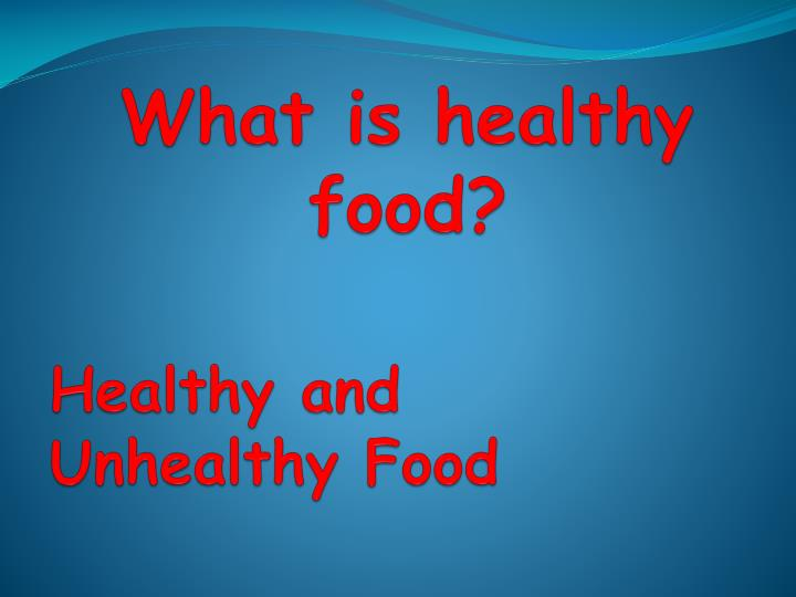 Healthy and