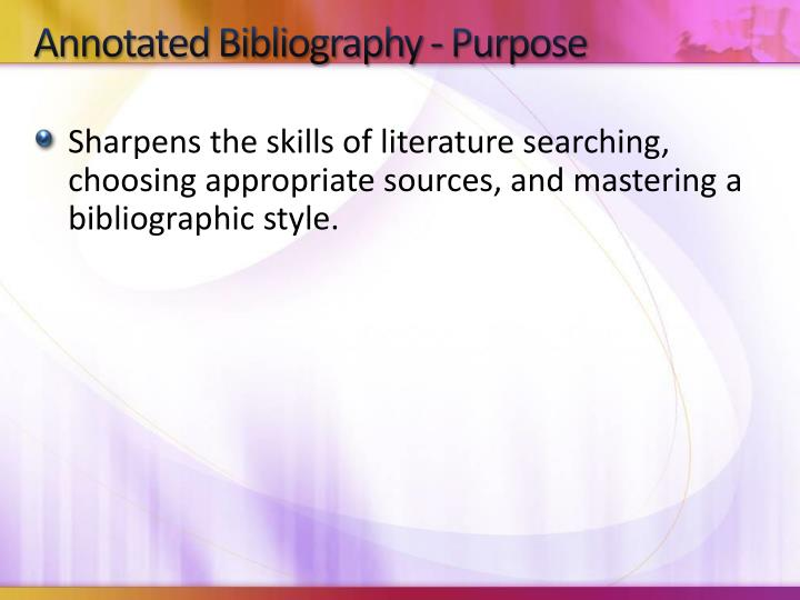 Annotated Bibliography - Purpose