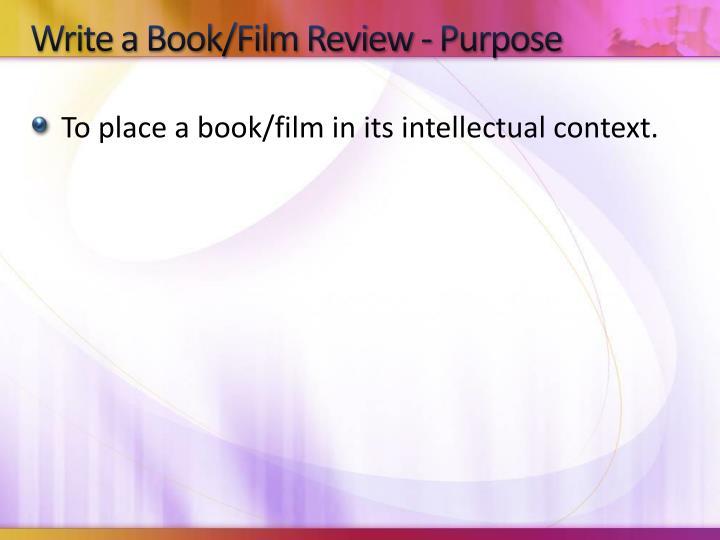 Write a Book/Film Review - Purpose