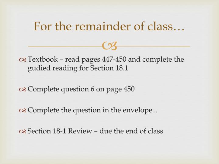 For the remainder of class…