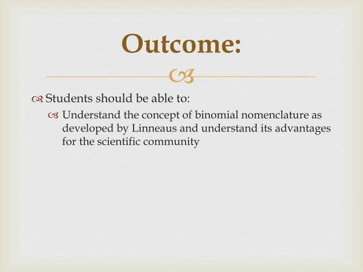 Outcome: