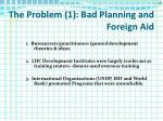 the problem 1 bad planning and foreign aid