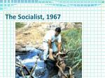 the socialist 1967