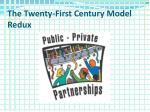 the twenty first century model redux
