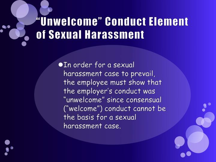 """""""Unwelcome"""" Conduct Element of Sexual Harassment"""