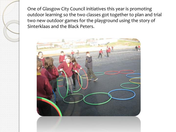 One of Glasgow City Council initiatives this year is promoting outdoor learning so the two classes got together to plan and trial two new outdoor games for the playground using the story of Sinterklaas and the Black Peters