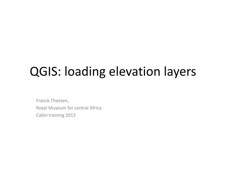 Qgis loading elevation layers