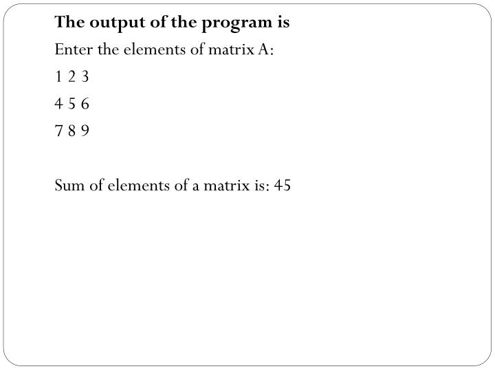 The output of the program is