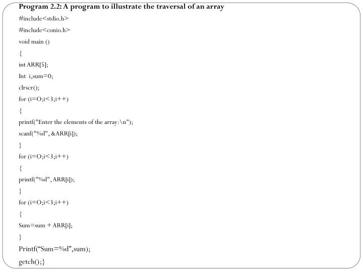 Program 2.2: A program to illustrate the traversal of an array