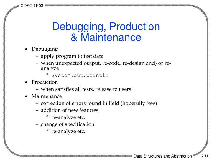 Debugging, Production