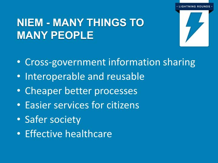 NIEM - Many things to many people