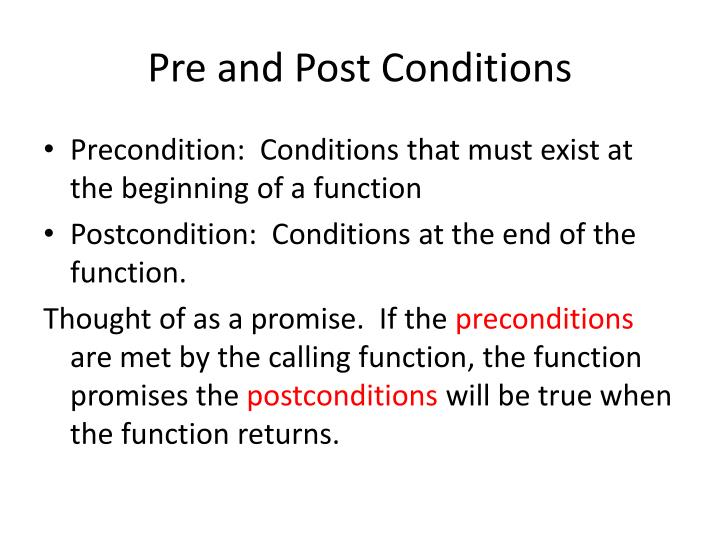 Pre and Post Conditions
